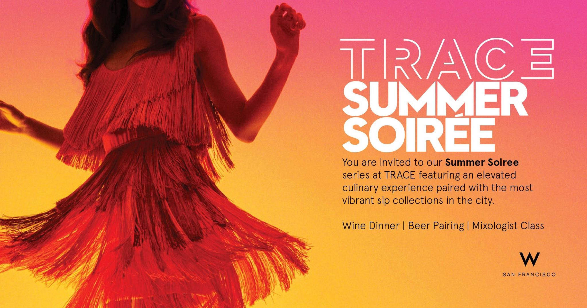 Join us for our TRACE Summer Soirée event series at W San Francisco hotel.
